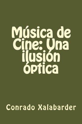 Música de Cine: Una ilusión óptica por Conrado Xalabarder