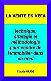 Telecharger Livres LA VENTE EN VEFA technique strategie et methodologie pour vendre de l immobilier dans du neuf (PDF,EPUB,MOBI) gratuits en Francaise