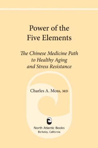Power of the Five Elements: The Chinese Medicine Path to Healthy Aging and Stress Resistance (English Edition)