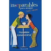 Prohibido Enamorarse (Inseparables (Hardcover)) by Care Santos (2006-11-06)
