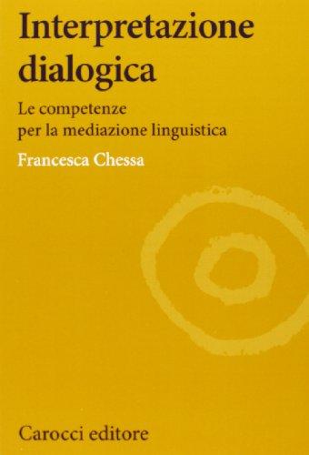 Interpretazione dialogica. Le competenze per la mediazione linguistica