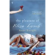 The Pleasure Of Eliza Lynch by Anne Enright (2003-10-02)
