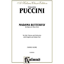 Madame Butterfly, An Opera in Three Acts: For Solo, Chorus and Orchestra with English and Italian Text (Choral Score)