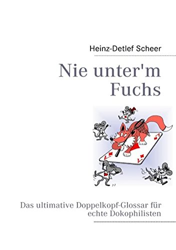 Nie unter'm Fuchs: Das ultimative Doppelkopf-Glossar für echte Dokophilisten