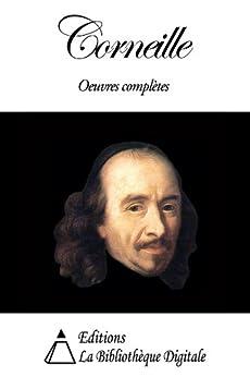 Corneille - Oeuvres complètes par [Corneille, Pierre]