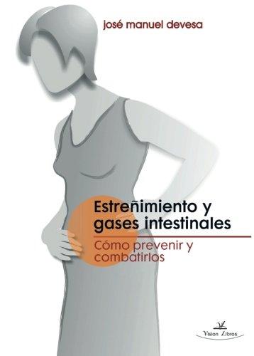 Estreñimiento y gases intestinales por José Manuel Devesa MUGICA