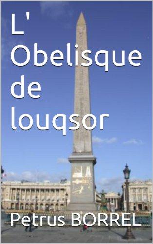 L' Obelisque de louqsor par Petrus BORREL