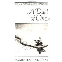 Duet of One: The Ashtavakra Gita Dialogue by Ramesh S. Balsekar (1989-08-01)