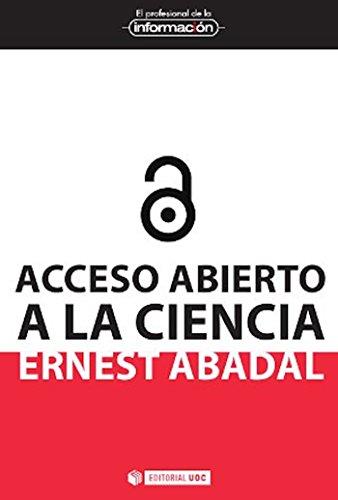 Acceso abierto a la ciencia (EL PROFESIONAL DE LA INFORMACIÓN) por Ernest Abadal Falgueras