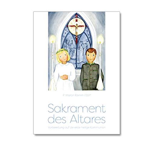 Sakrament des Altares: Vorbereitung auf die erste heilige Kommunion