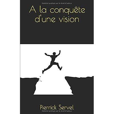 A la conquête d'une vision