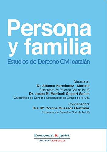 Derecho Civil Catalán: PERSONA Y FAMILIA.  Estudios del Derecho Civil Catalán por Dr. Alfonso Hernández - Moreno