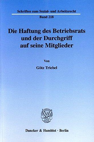 Die Haftung des Betriebsrats und der Durchgriff auf seine Mitglieder. (Schriften zum Sozial- und Arbeitsrecht)