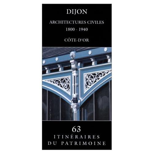 Dijon: Architectures civiles, 1800-1940 (Côte-d'Or)