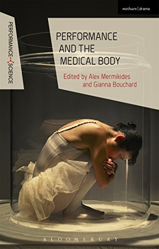 Performance and the Medical Body (Performance and Science: Interdisciplinary Dialogues)