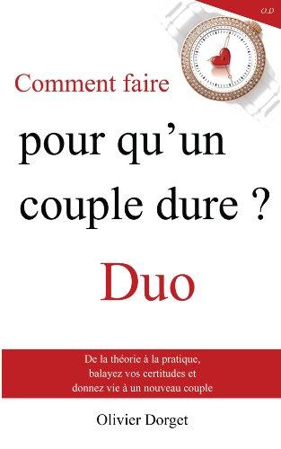 Comment faire pour qu'un couple dure ? - Duo par Olivier Dorget