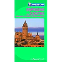 Guide Vert Espagne du Centre, Madrid, Castille