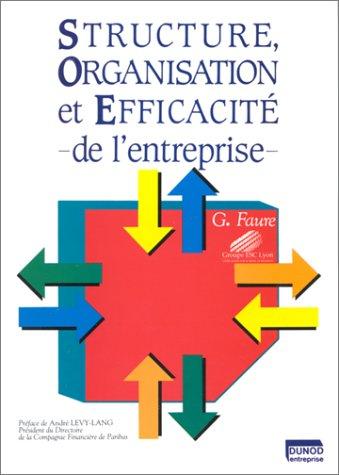 Structure, organisation et efficacité de l'entreprise par  Gilles Faure
