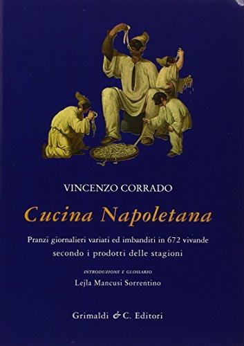 Cucina napoletana. Pranzi giornalieri variati ed imbanditi in 672 vivande secondo i prodotti delle stagioni