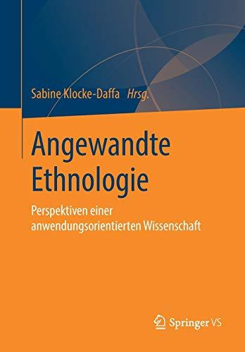 Angewandte Ethnologie: Perspektiven einer anwendungsorientierten Wissenschaft