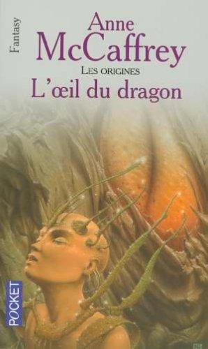 L'oeil du dragon par ANNE MCCAFFREY