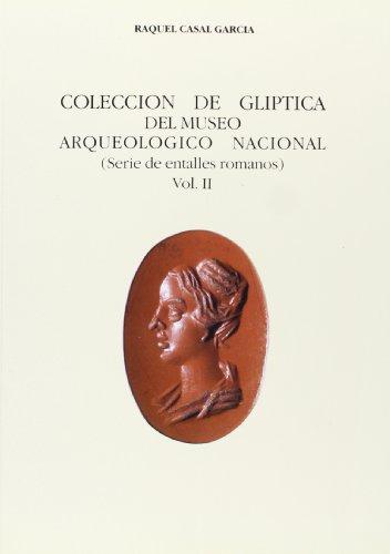 Colección de glíptica del Museo Arqueológico Nacional. Vol. II