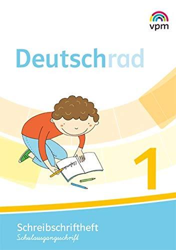 Deutschrad 1: Schreibschriftlehrgang Schulausgangsschrift Klasse 1 (Deutschrad. Ausgabe ab 2018)