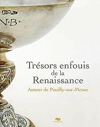 Trésors enfouis de la Renaissance : Autour de Puilly-sur-Meuse