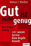 Gut ist nicht genug: Das Qnigge®-Prinzip oder warum Service klare Regeln braucht (Dein Business)