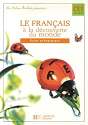 Le français à la découverte du monde Ce1 : Guide pédagogique