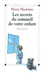 Les secrets du sommeil de votre enfant par Pierre Fluchaire