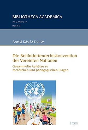 Die Behindertenrechtskonvention der Vereinten Nationen: Gesammelte Aufsätze zu rechtlichen und pädagogischen Fragen (Bibliotheca Academica - Reihe Pädagogik, Band 9)