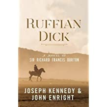 Ruffian Dick: A Novel of Sir Richard Francis Burton