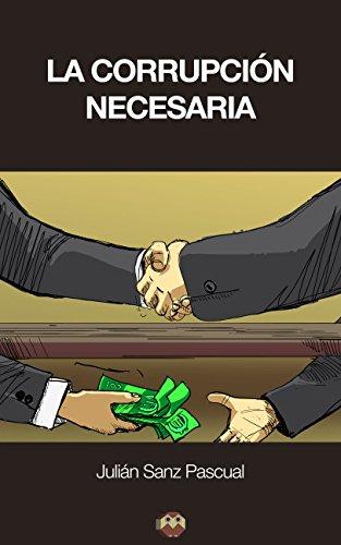 La corrupción necesaria (Otra manera de pensar) por Julián Sanz Pascual