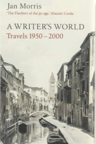 Writer'S World: Travels 1950-2000 por Jan Morris