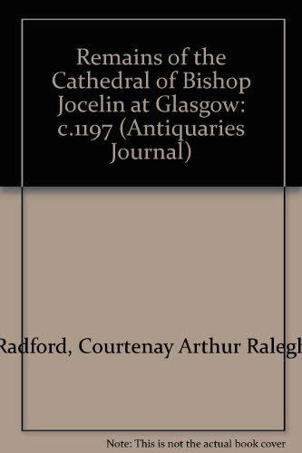 Remains of the Cathedral of Bishop Jocelin at Glasgow: c.1197 (Antiquaries Journal) (El 1197)