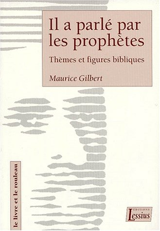IL A PARLE PAR LES PROPHETES. Thmes et figures bibliques