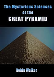 The Mysterious Sciences of the Great Pyramid (Reklaw Education Lecture Series Book 3)