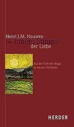 Die innere Stimme der Liebe: Aus der Tiefe der Angst zu neuem Vertrauen
