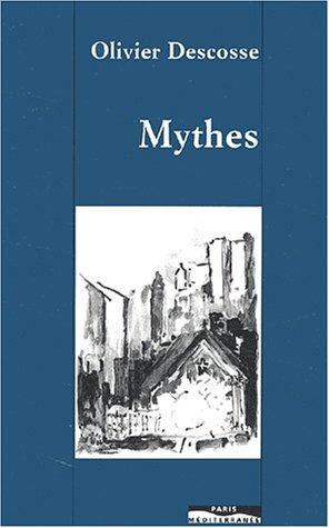 MYTHES par OLIVIER DESCOSSE