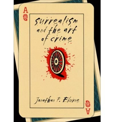 Surrealism and the Art of Crime (Hardback) - Common