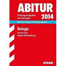 Abitur-Prüfungsaufgaben Gymnasium Baden-Württemberg. Mit Lösungen / Biologie 2014: Mit den Original-Prüfungsaufgaben