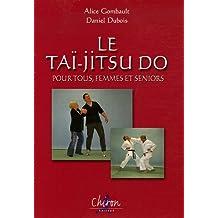 La Taï-jitsu do pour tous, femmes et seniors (Sciences du Combat)