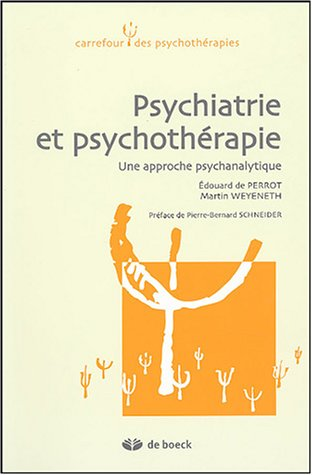 Psychiatrie et psychothérapie : Une approche psychanalytique