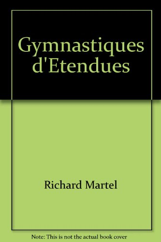 Gymnastiques d'Etendues par Richard Martel