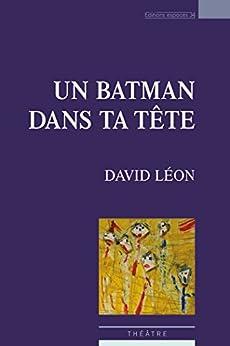 Un Batman dans ta tête par [Léon, David]