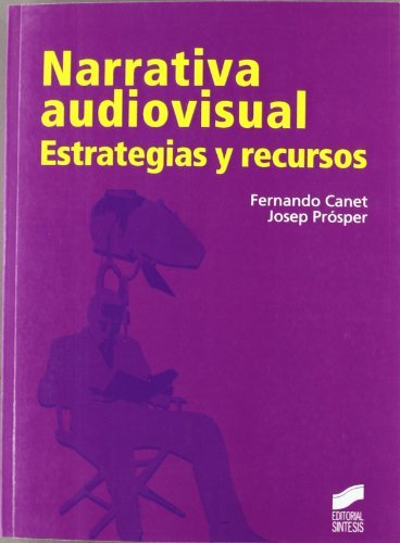 Narrativa audiovisual (Comunicación audiovisual) por Fernando/Prósper, Josep Canet