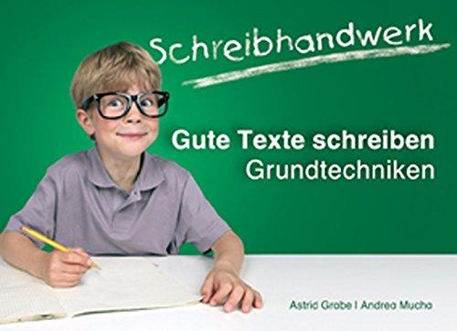 Gute Texte schreiben. Grundtechniken (Schreibhandwerk)