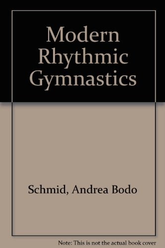Modern Rhythmic Gymnastics por Andrea Bodo Schmid