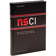 NSCI: Das visuelle Erscheinungsbild der Nationalsozialisten 1920-1945.